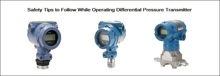safety tips - differential pressure transmitter